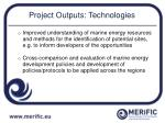 project outputs technologies