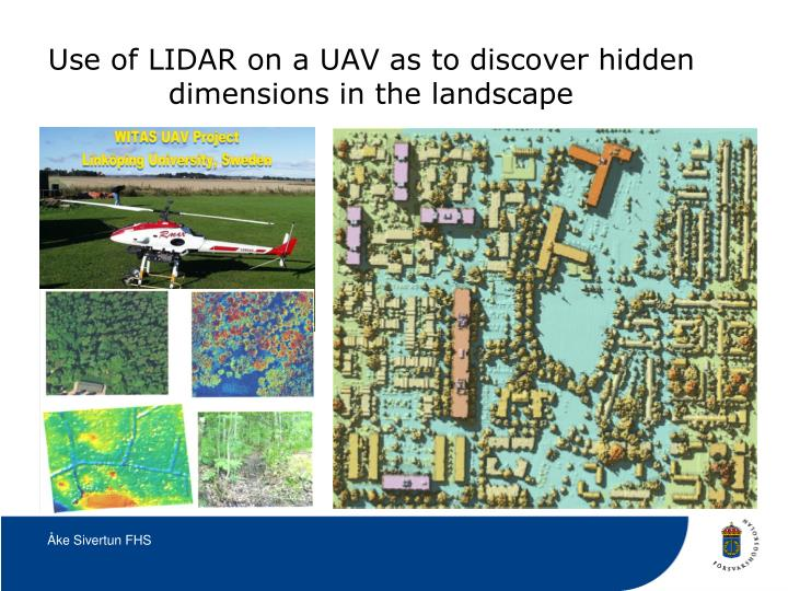 Use of LIDAR on a UAV as to discover hidden dimensions in the landscape