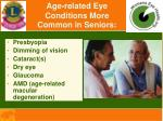 age related eye conditions more common in seniors