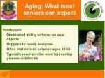 aging what most seniors can expect
