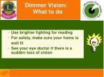 dimmer vision what to do