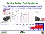 cooling system test conditions