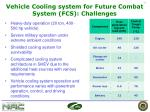 vehicle cooling system for future combat system fcs challenges