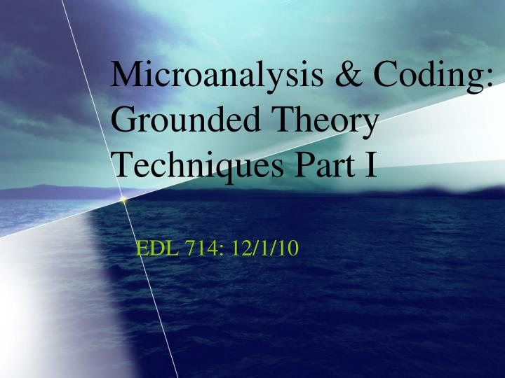 microanalysis coding grounded theory techniques part i n.