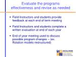 evaluate the programs effectiveness and revise as needed