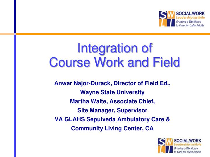 integration of course work and field n.