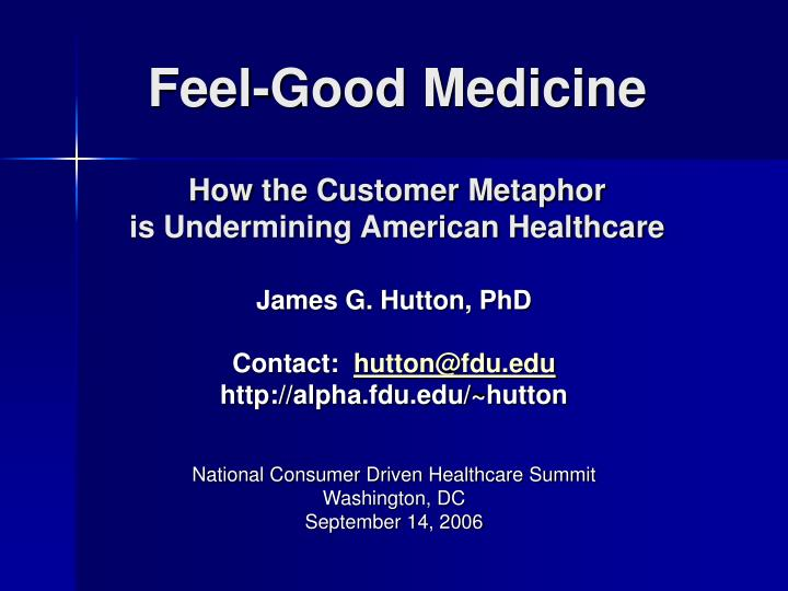 feel good medicine how the customer metaphor is undermining american healthcare n.