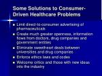 some solutions to consumer driven healthcare problems