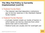 the way fed policy is currently implemented cont d2