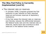 the way fed policy is currently implemented cont d4