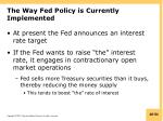 the way fed policy is currently implemented
