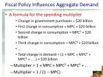fiscal policy influences aggregate demand4