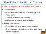 using policy to stabilize the economy1