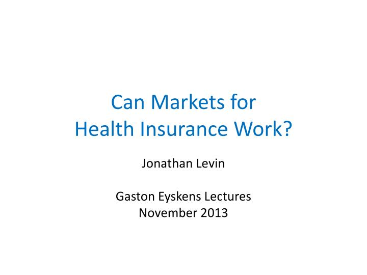 can markets for health insurance work n.
