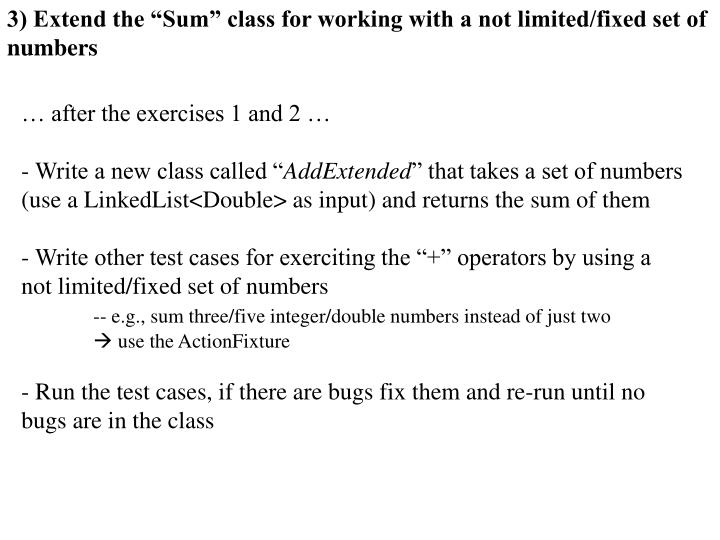 """3) Extend the """"Sum"""" class for working with a not limited/fixed set of numbers"""