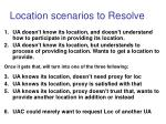 location scenarios to resolve