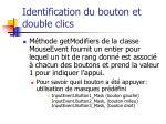 identification du bouton et double clics