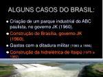 alguns casos do brasil