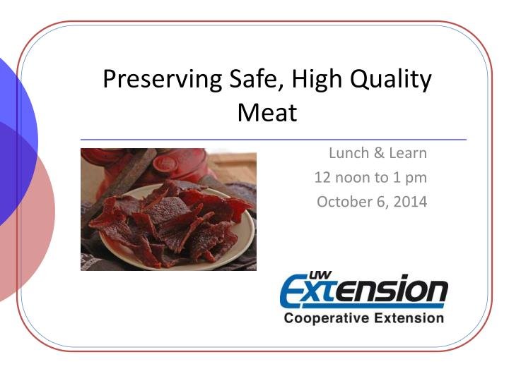 preserving safe high quality meat n.