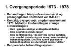 1 overgangsperiode 1973 1978