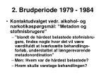 2 brudperiode 1979 1984