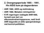 2 overgangsperiode 1985 1991 hiv aids kom p dagsordenen