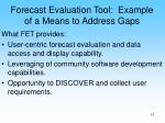 forecast evaluation tool example of a means to address gaps