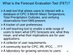 what is the forecast evaluation tool fet