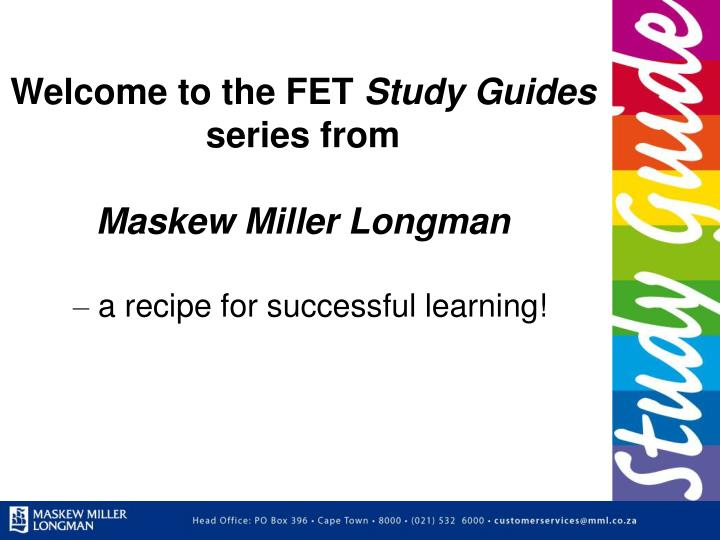 PPT - Welcome to the FET Study Guides series from Maskew Miller
