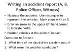 writing an accident report a b police officer witness