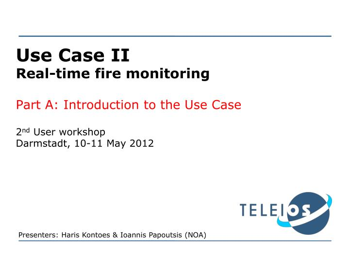 use case ii real time fire monitoring part a introduction to the use case n.
