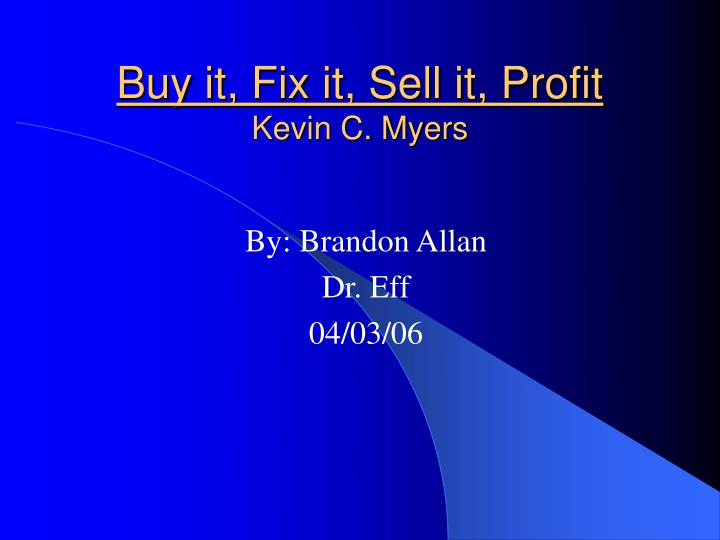 buy it fix it sell it profit kevin c myers n.