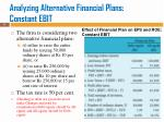 analyzing alternative financial plans constant ebit