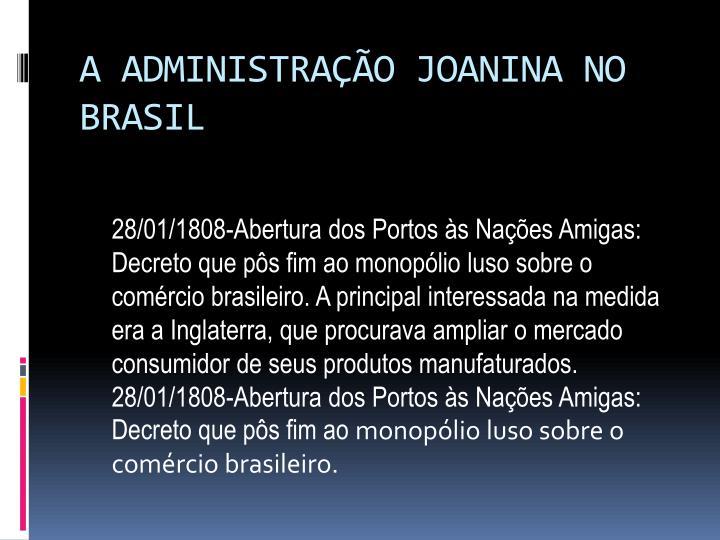 A ADMINISTRAÇÃO JOANINA NO BRASIL