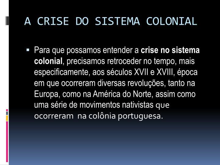 A CRISE DO SISTEMA COLONIAL