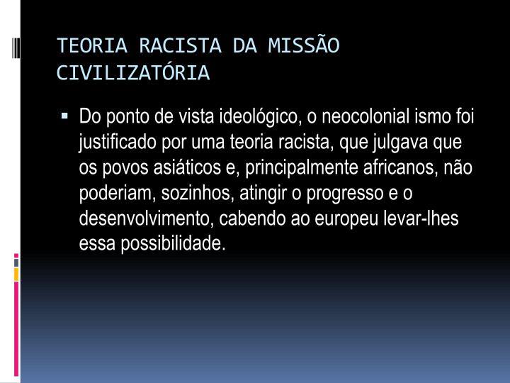 TEORIA RACISTA DA MISSÃO CIVILIZATÓRIA
