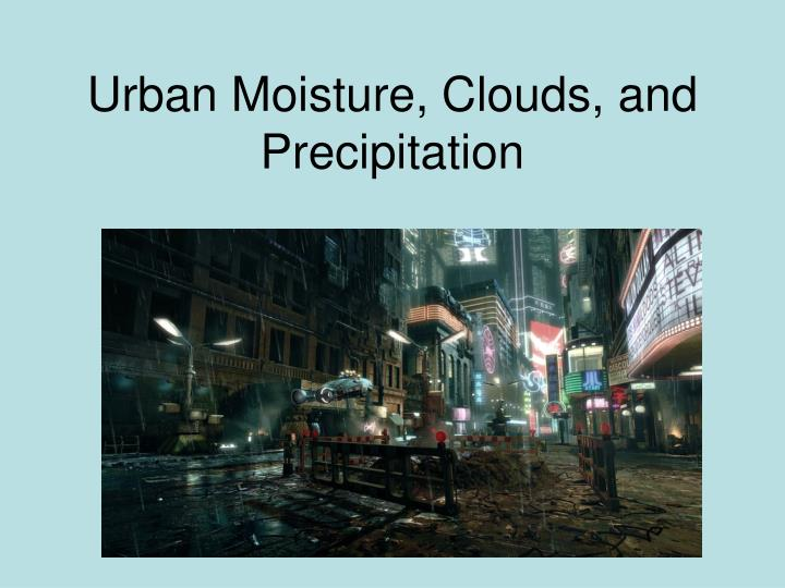 urban moisture clouds and precipitation n.