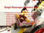 single passenger restraint test
