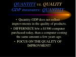 quantity vs quality gdp measures quantity
