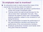 do employees react to incentives