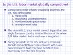 is the u s labor market globally competitive