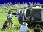 geoprobe tm direct push technology