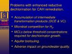problems with enhanced reductive dechlorination for cah remediation
