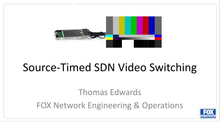 source timed sdn video switching n.