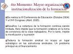 4to momento mayor organizaci n e institucionalizaci n de la formaci n