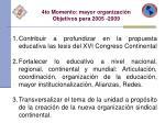 4to momento mayor organizaci n objetivos para 2005 2009