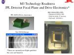 m3 technology readiness jpl detector focal plane and drive electronics