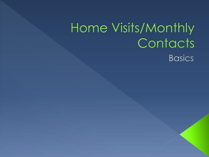 home visits monthly contacts n.