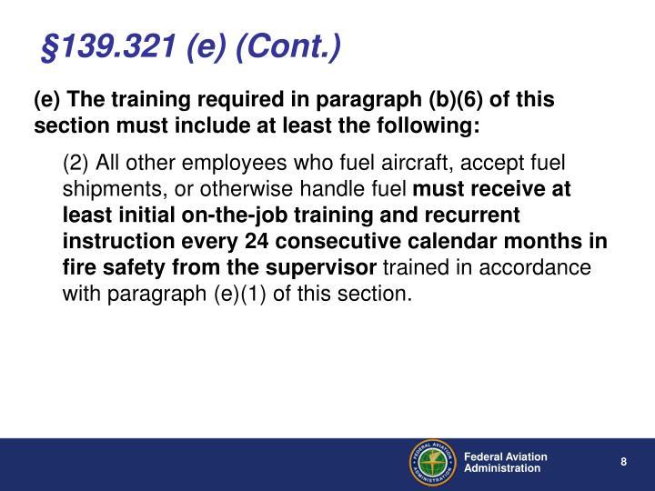 §139.321 (e) (Cont.)