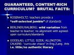 guaranteed content rich curriculum brutal facts